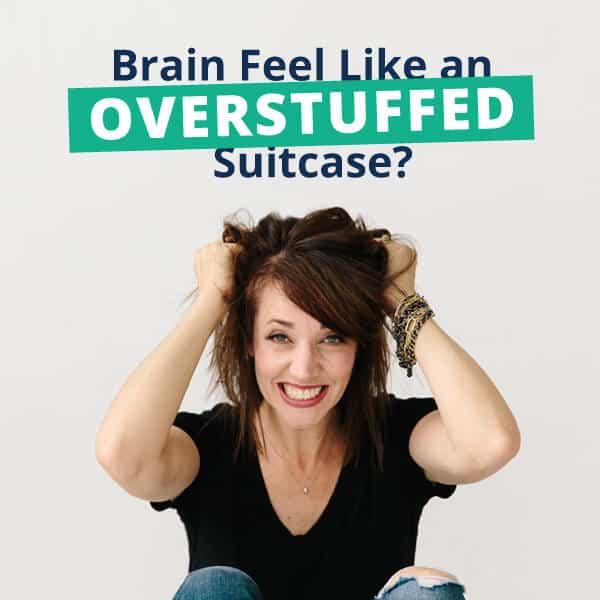 unstuff your brain