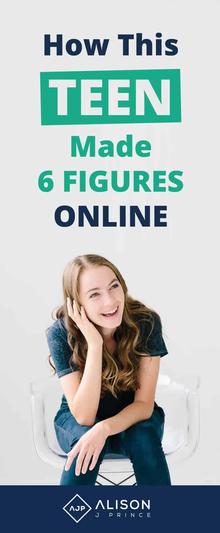 Teen Entrepreneur - Online 6 Figure Business - Alison J. Prince