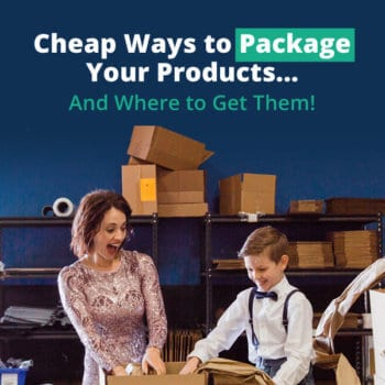 how to package e-commerce products, building an online business, e-commerce packaging and shipping