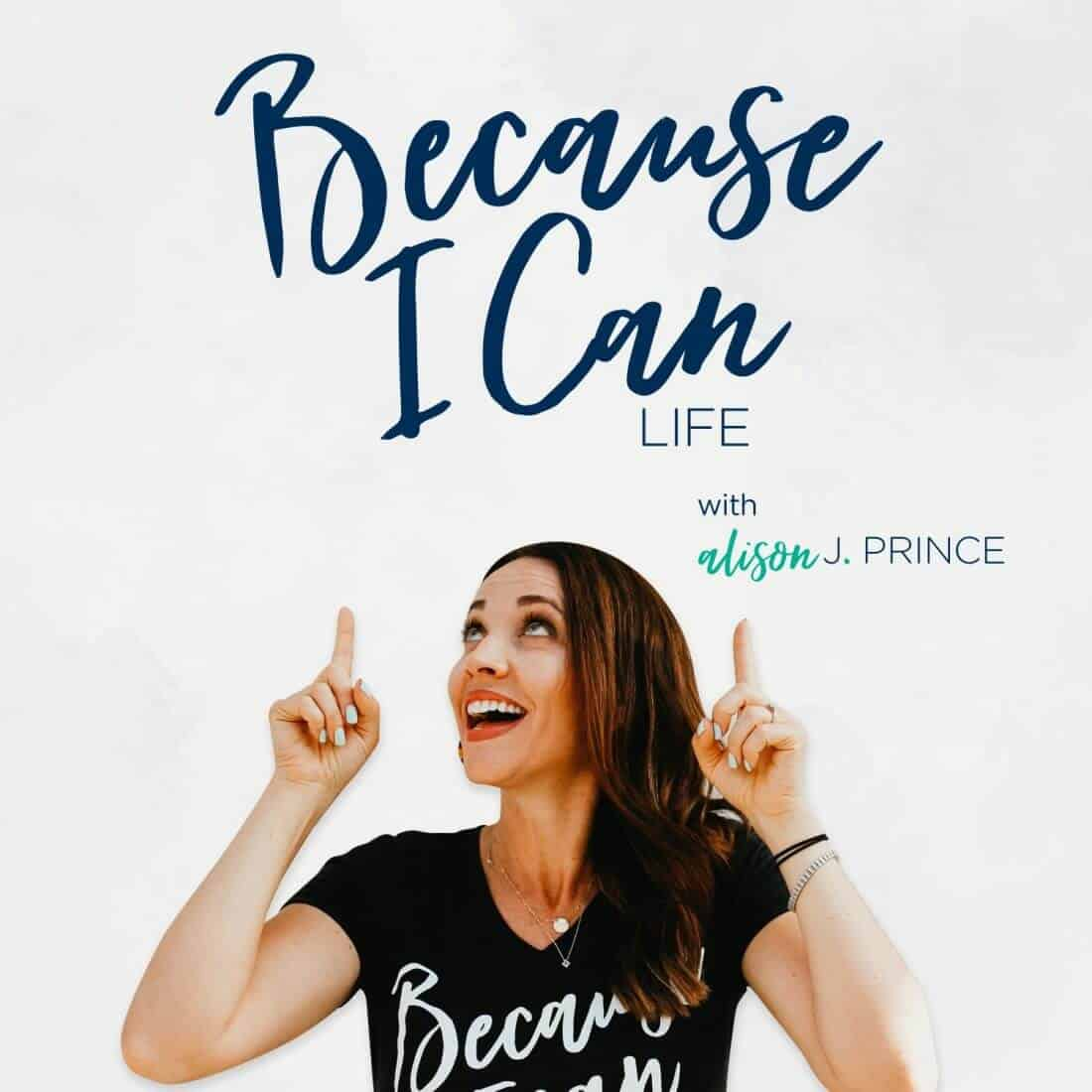 Because I Can Life Podcast